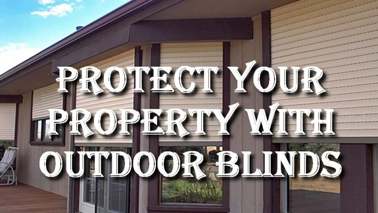 Protect Your Property with Outdoor Blinds