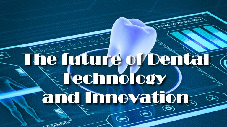 The future of Dental Technology and Innovation