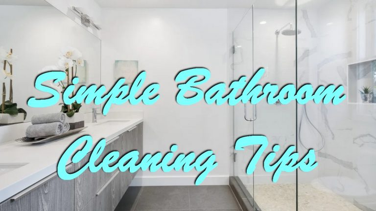 Simple Bathroom Cleaning Tips