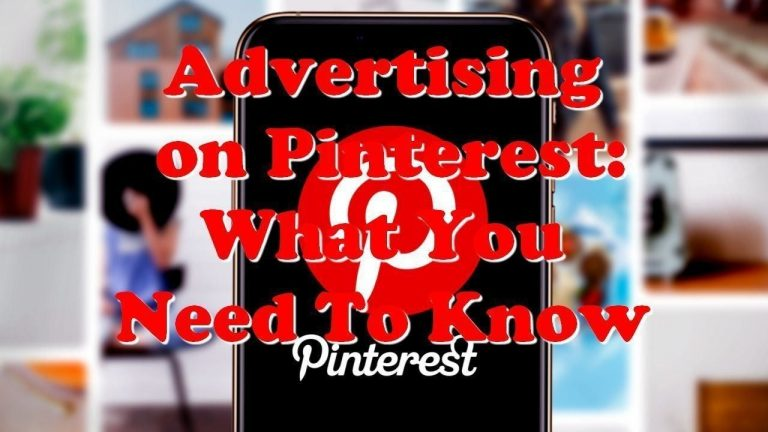 Advertising on Pinterest: What You Need To Know