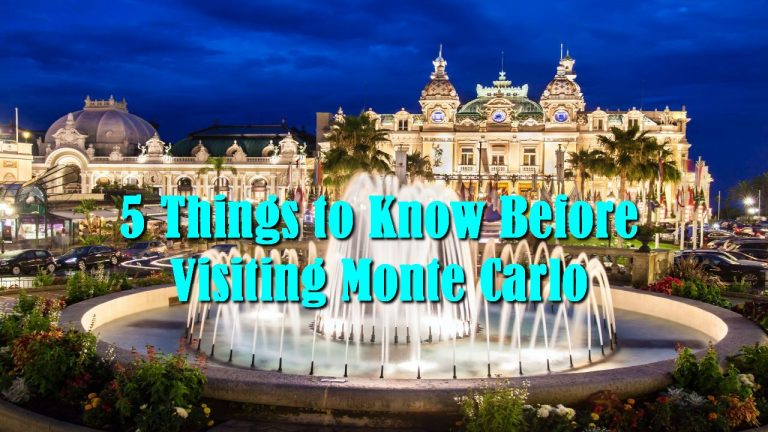 5 Things to Know Before Visiting Monte Carlo